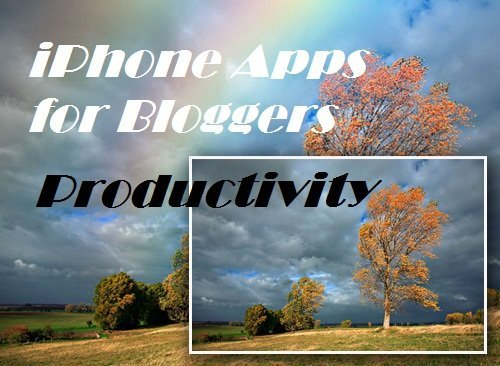 Blogger Tools: 45 Interesting iPhone Apps for Bloggers Productivity