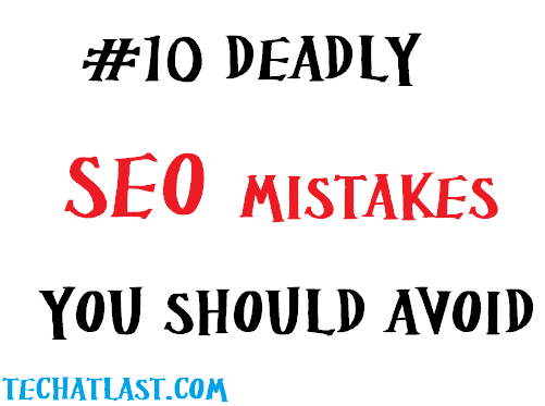 10 deadly SEO mistakes you should avoid