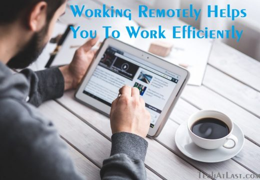 7 Ways to Working Remotely More Efficiently