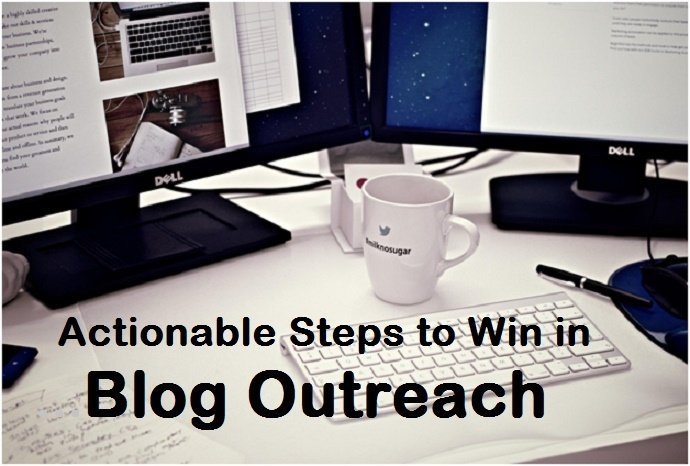 Actionable Steps to Win Big in Blog Outreach...