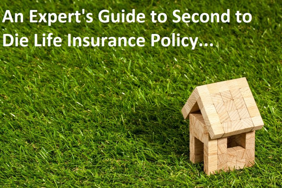 Second To Die Life Insurance Quotes A Guide To Second To Die Life Insurance Policy For First Time Buyers