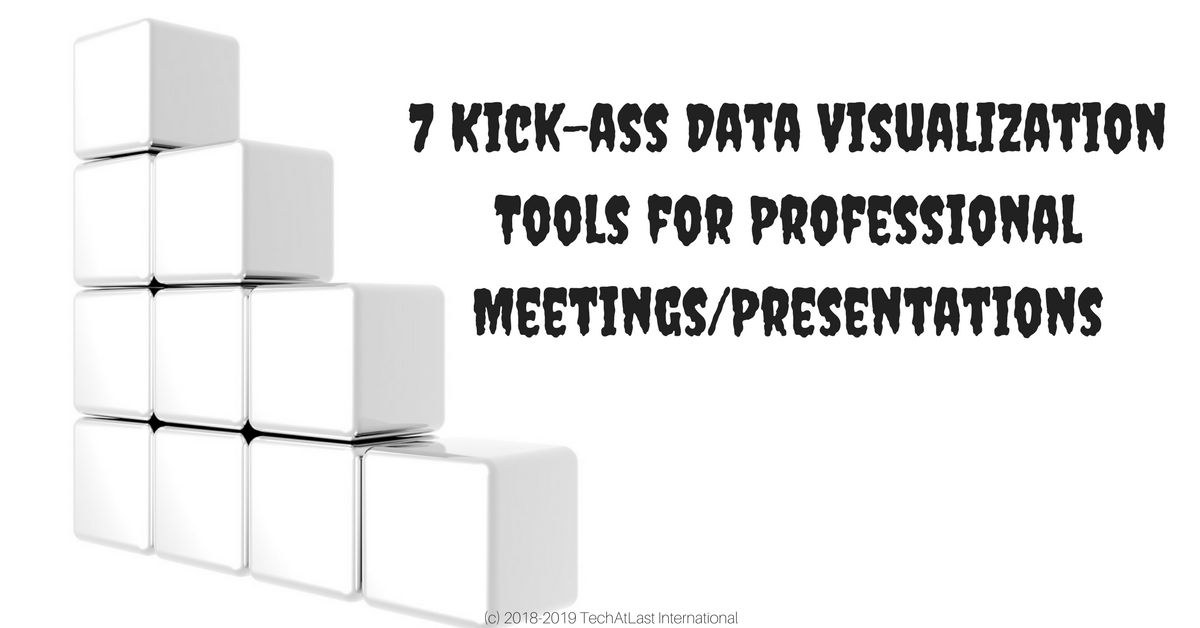 7 Kick-ass Data Visualization Tools for Professional Meetings/Presentations