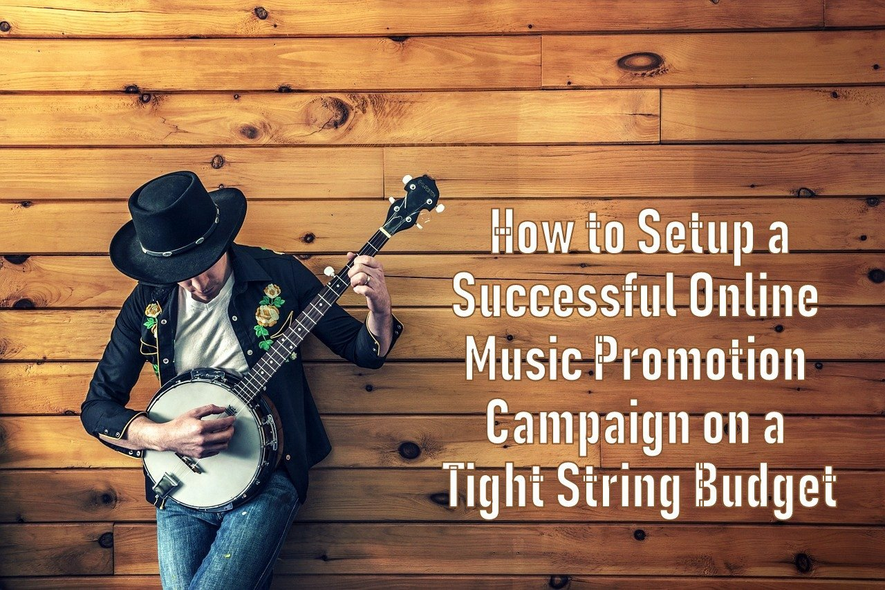 How to Succeed at Online Music Promotion With a Tight String Budget