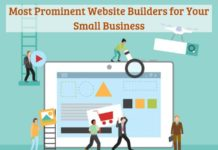 Most Prominent Website Builders for Your Small Business - Choose The Right One