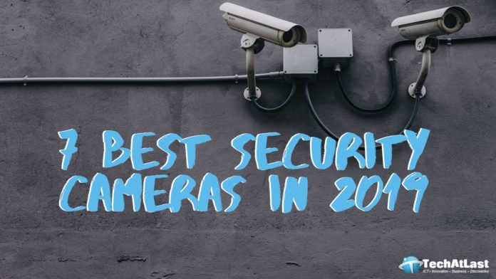 7 Best Security Cameras in 2019