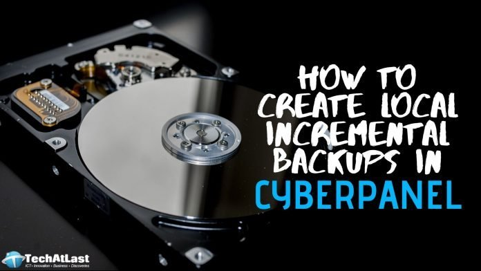 How to Create Local Incremental Backups in CyberPanel to Secure your WordPress and E-commerce Store