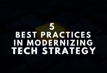 5 Best Practices in Modernizing Tech Strategy