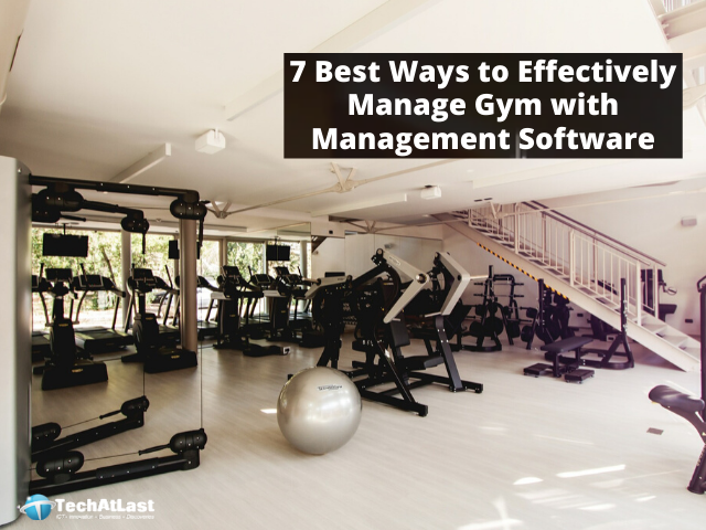 GYM MANAGEMENT SOFTWARE - 7 Best Ways to Effectively Manage Gym with Management Software