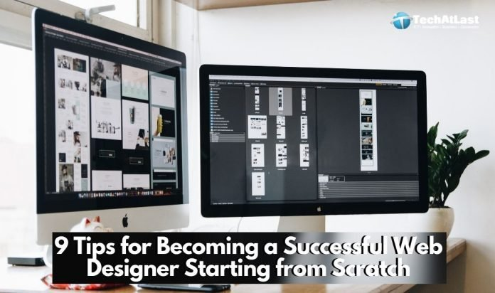 9 Tips for Becoming a Successful Web Designer Starting from Scratch