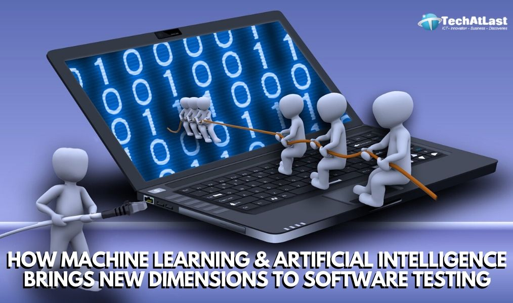 HOW Machine learning & Artificial intelligence Brings New Dimensions to Software Testing