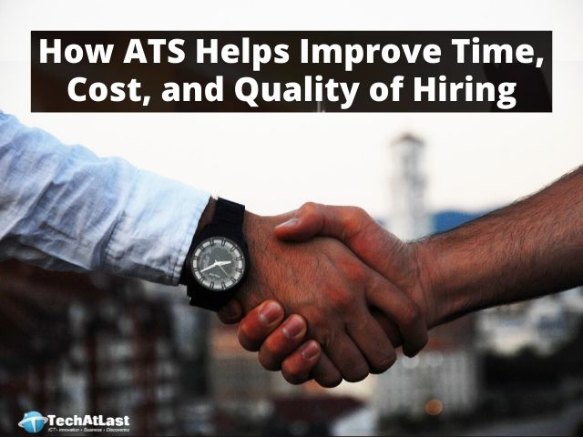 How ATS Helps Improve Time, Cost, and Quality of Hiring