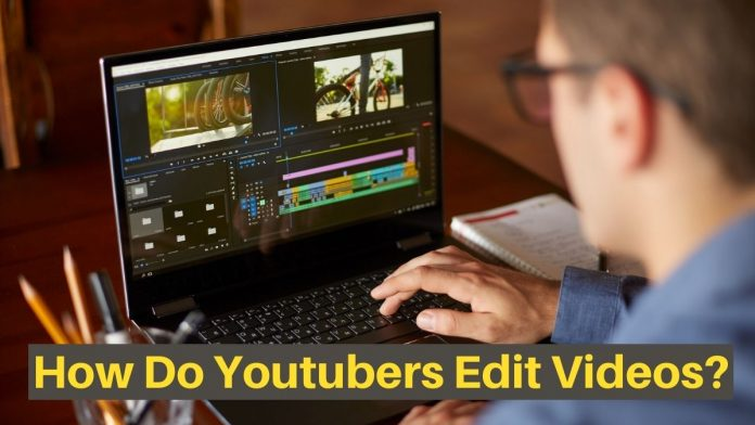 How YouTubers Edit Videos - Untold Editing Secrets of Famous Youtubers Finally Revealed