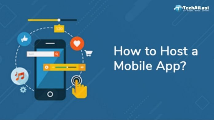 How to Host a Mobile App - An In-Depth Understanding of Mobile App Hosting
