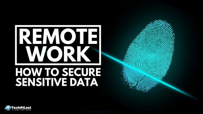 How to Secure Sensitive Data For Remote Work Tools