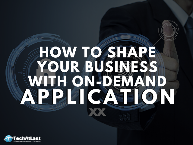 How to Shape your Business with on-demand Application