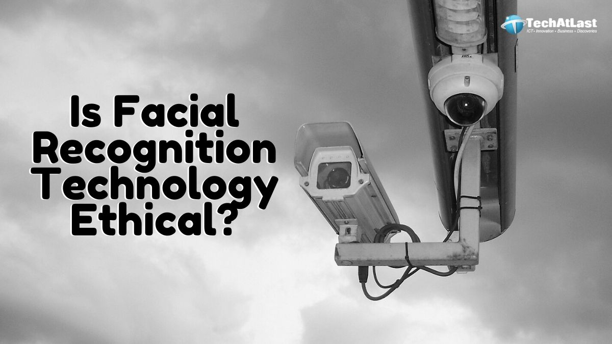 Is Facial Recognition Technology Ethical_