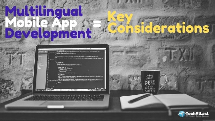Multilingual Mobile App Development - Key Considerations