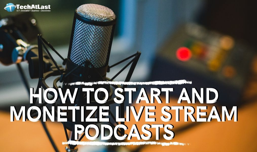 Podcasting 101 - How to Start and Monetize Live Stream Podcasts