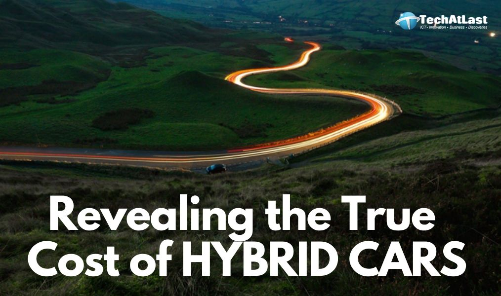 Revealing the True Cost of HYBRID CARS