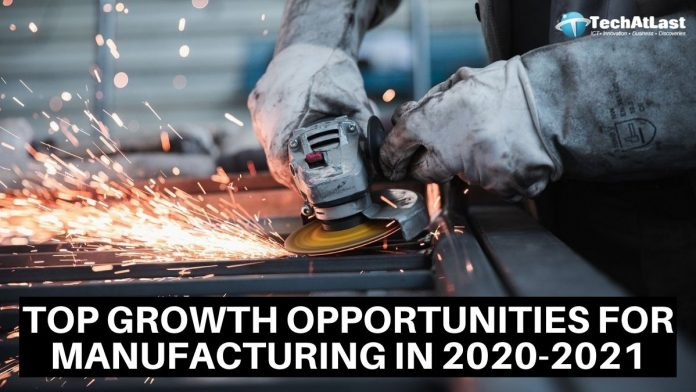 Top growth opportunities for manufacturing in 2020-2021