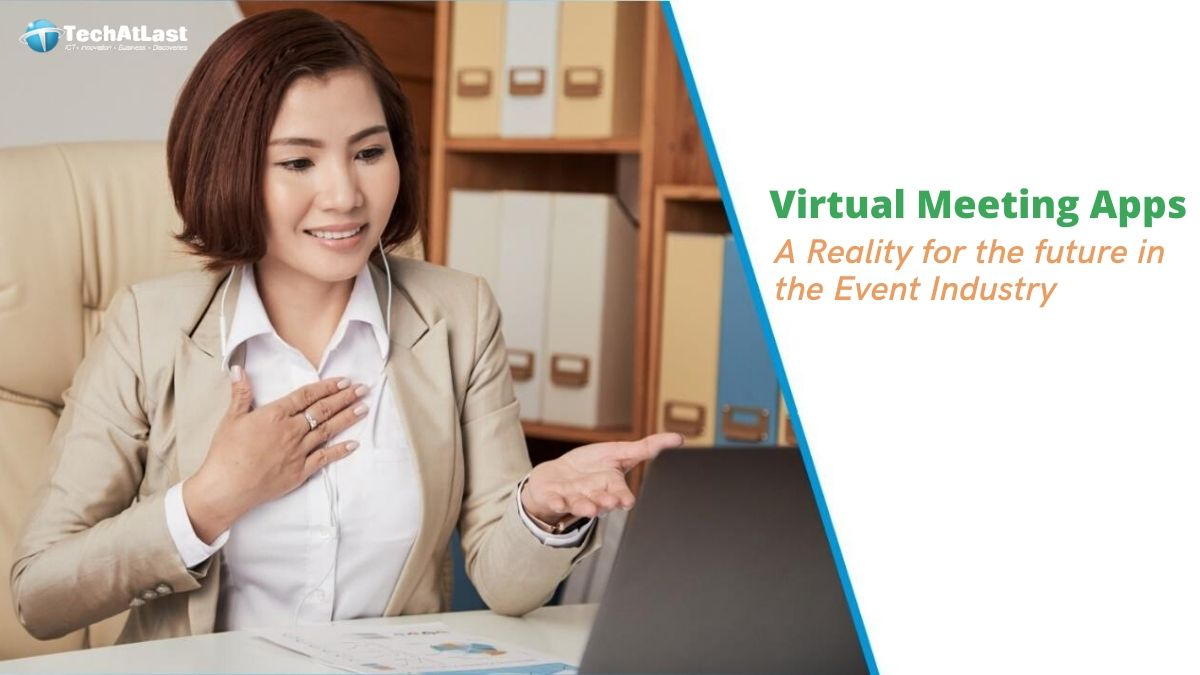 Virtual Meetings Apps - A Reality for the future in the Event Industry and Organizers