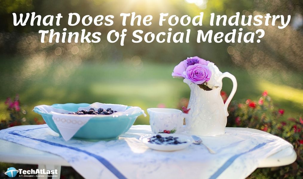 What Does The Food Industry Thinks Of Social Media_