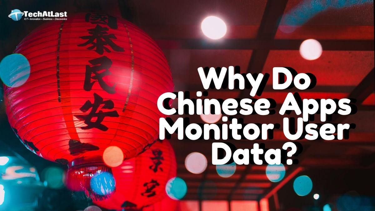 Why Do Chinese Apps Monitor User Data_